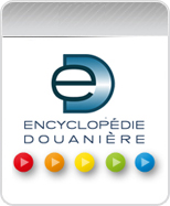encyclopedie douaniere